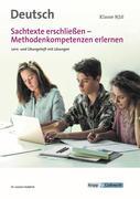 Sachtexte erschließen - Methodenkompetenz erlernen Klasse 9 und 10