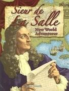 Sieur de La Salle: New World Adventurer