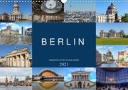 Berlin - Impressions of the German capital (Wall Calendar 2021 DIN A3 Landscape)