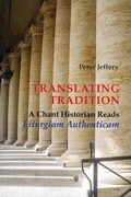 Translating Tradition: A Chant Historian Reads Liturgiam Authenticam