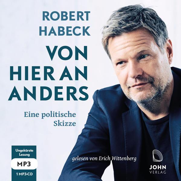 Von hier an anders: Eine politische Skizze als Hörbuch CD