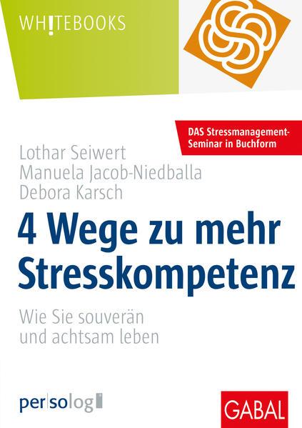 4 Wege Zu Mehr Stresskompetenz Buch Gebunden Lothar Seiwert Manuela Jacob Niedballa Debora Karsch