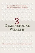 3 Dimensional Wealth: A Radically Sane Perspective on Wealth Management