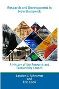 Research and Development in New Brunswick: A History of the Research and Productivity Council