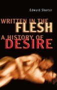 Written in the Flesh: A History of Desire