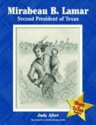 Mirabeau B. Lamar: Second President of Texas