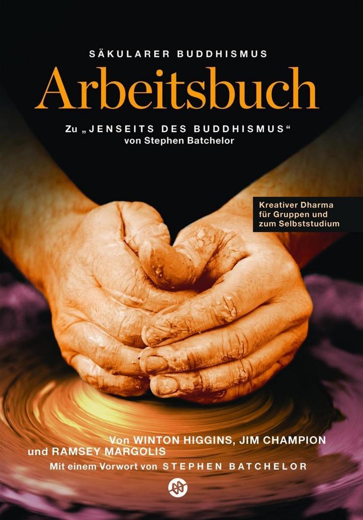 """Säkularer Buddhismus: ein Arbeitsbuch zu Stephen Batchelors """"Jenseits des Buddhismus"""" als eBook epub"""