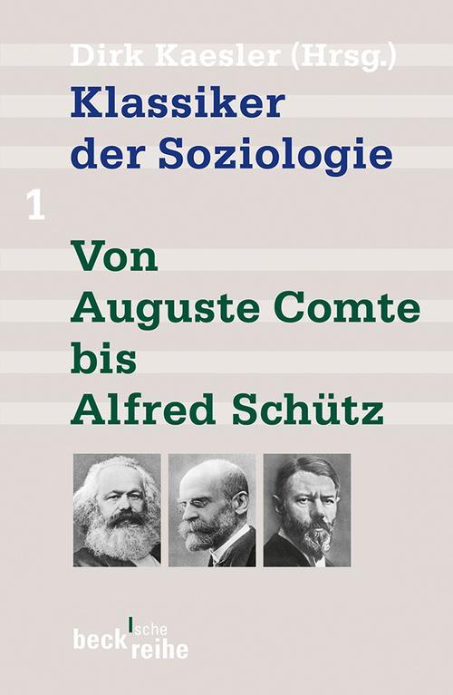 Klassiker der Soziologie Bd. 1: Von Auguste Comte bis Alfred Schütz als eBook pdf