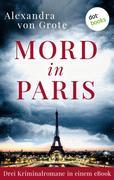 Mord in Paris: Drei Kriminalromane in einem eBook