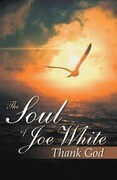 The Soul of Joe White