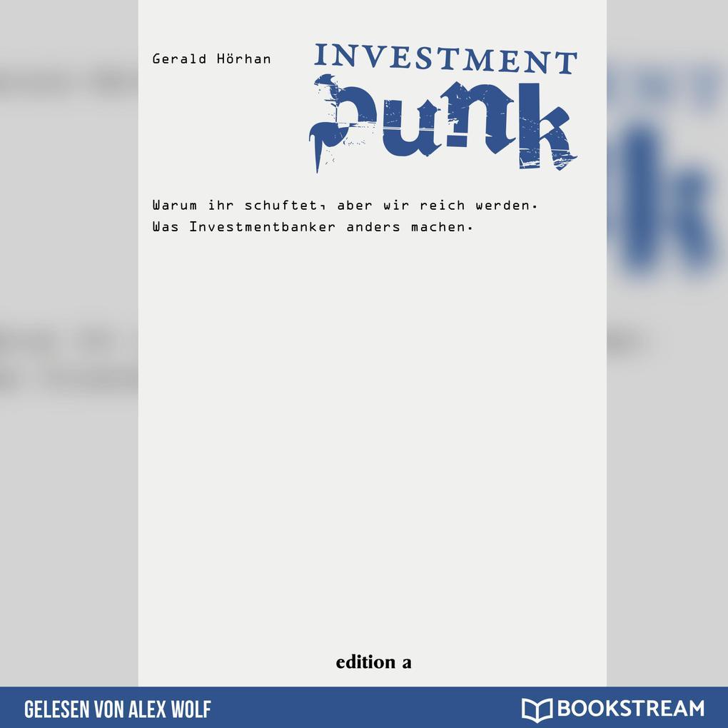 Investment Punk - Warum ihr schuftet und wir reich werden. (Ungekürzt) als Hörbuch Download
