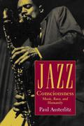 Jazz Consciousness: Music, Race, and Humanity