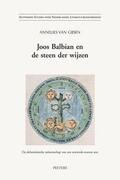 Joos Balbian En de Steen Der Wijzen: de Alchemistische Nalatenschap Van Een Zestiende-Eeuwse Arts