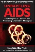 Unraveling AIDS: The Independent Science and Promising Alternative Therapies