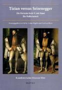 Tizian Versus Seisenegger: Die Portraits Karls V. Mit Hund. Ein Holbeinstreit