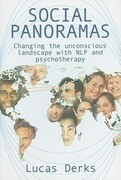 Social Panoramas: Changing the Unconscious Landscape with NLP and Psychotherapy