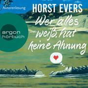 [Horst Evers: Wer alles weiß, hat keine Ahnung (Ungekürzte Lesung)]
