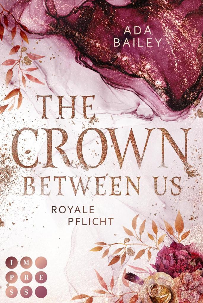 """The Crown Between Us. Royale Pflicht (Die """"Crown""""-Dilogie 2) als eBook epub"""