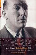 Coward Plays: 6: Semi-Monde; Point Valaine; South Sea Bubble; Nude with Violin