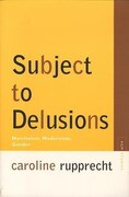Subject to Delusions: Narcissism, Modernism, Gender