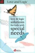 Love & Logic Solutions for Kids with Special Needs