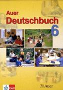 Das Auer-Deutschbuch. Ein integriertes Sprach- und Lesebuch. Schülerbuch 6. Klasse. Ausgabe für Bayern.