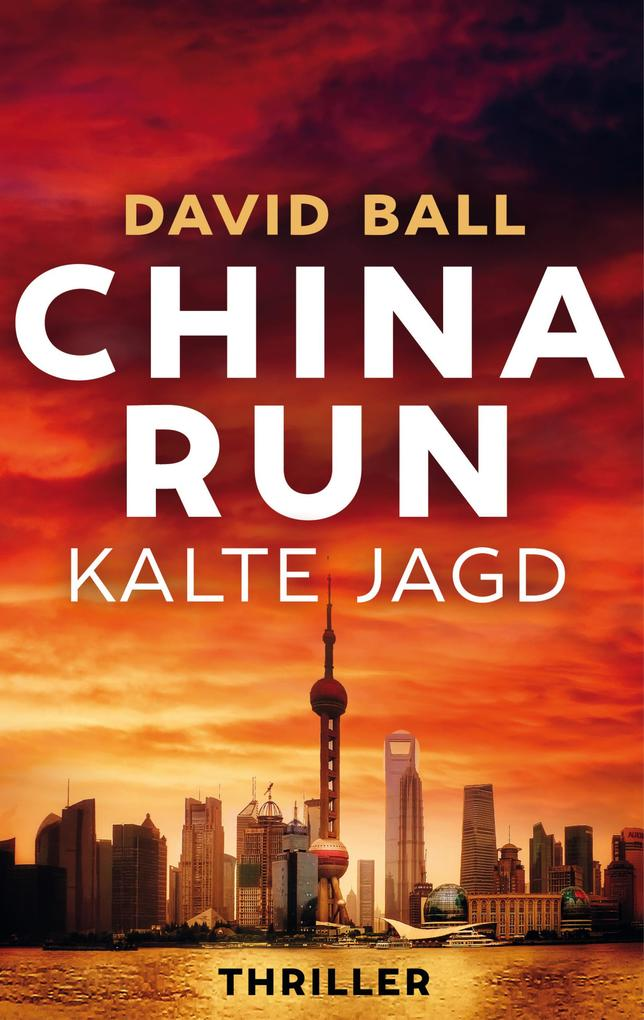 China Run - Kalte Jagd als eBook epub