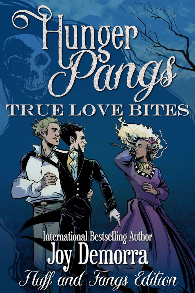 Hunger Pangs: True Love Bites, Fluff and Fangs Edition als eBook epub