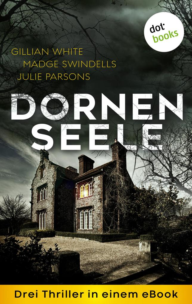 Dornenseele: Drei Thriller in einem eBook als eBook epub