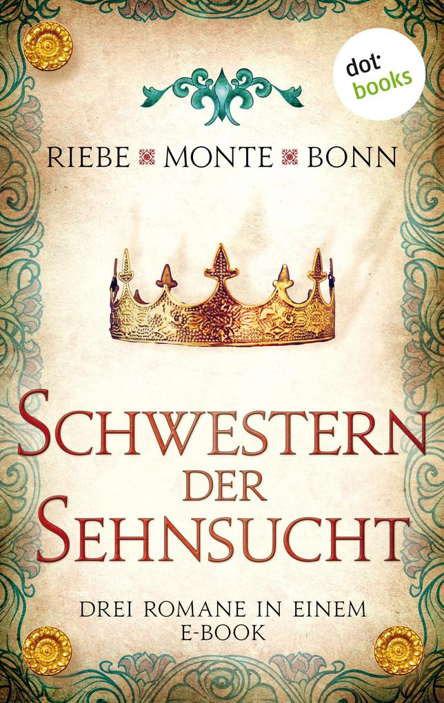 Schwestern der Sehnsucht: Drei Romane in einem eBook als eBook epub