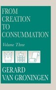 From creation to Consummation, Volume III