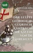 Der letzte glorreich-glorische Kampf von Sir Käffin van de Shokswährenuut