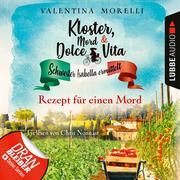 Rezept für einen Mord - Kloster, Mord und Dolce Vita - Schwester Isabella ermittelt, Folge 7 (Ungekürzt)