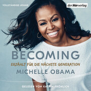 [Michelle Obama: BECOMING - Erzählt für die nächste Generation]