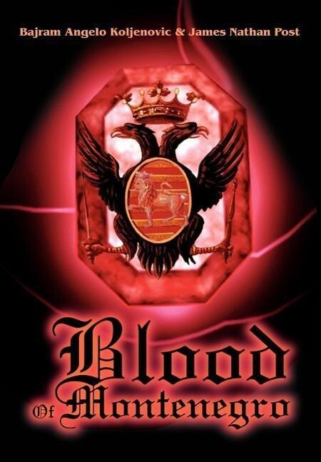 Blood Of Montenegro als Buch von James Nathan Post