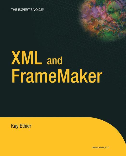 XML and FrameMaker als Buch von Kay Ethier
