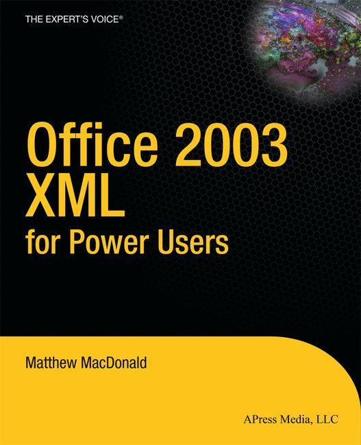 Office 2003 XML for Power Users als Buch von Ma...
