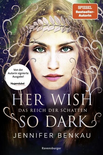 Signierte Ausgabe: Das Reich der Schatten, Band 1: Her Wish So Dark als Buch (gebunden)
