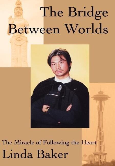 The Bridge Between Worlds als Buch von Linda Baker