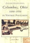Columbus, Ohio 1898-1950 in Vintage Postcards