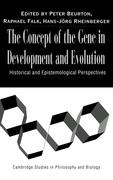 The Concept of the Gene in Development and Evolution: Historical and Epistemological Perspectives