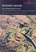 Bodmin Moor: An Archaeological Survey, Volume 2: The Industrial and Post-Medieval Landscapes [With Paperback Book]