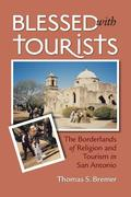 Blessed with Tourists: The Borderlands of Religion and Tourism in San Antonio