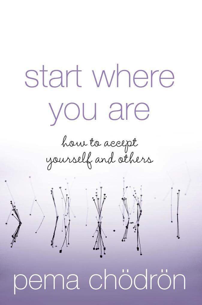 Start Where You Are als Taschenbuch von Pema Ch...
