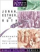 Jonah, Esther, and Ruth: Servants of Deliverance and Grace