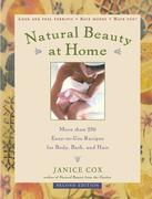 Natural Beauty at Home, Revised Edition: More Than 250 Easy-To-Use Recipes for Body, Bath, and Hair