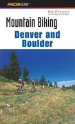 Mountain Biking Denver and Boulder, 2nd
