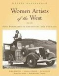 Women Artists of the West: Five Portraits in Creativity and Courage