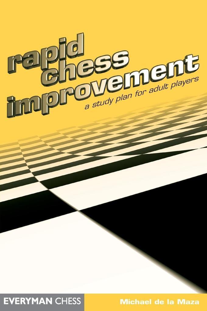 Rapid Chess Improvement als Buch von Michael de...