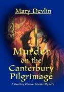 Murder on the Canterbury Pilgrimage: A Geoffrey Chaucer Murder Mystery